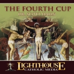 The Fourth Cup Catholic CD or Catholic MP3 by Dr. Scott Hahn