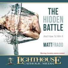 The Hidden Battle by Matt Fradd Catholic Media | Faith Raiser | Faithraiser