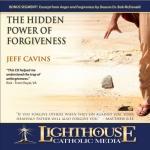 The Hidden Power of Forgiveness Catholic CD or Catholic MP3 by Jeff Cavins | faith raiser | new evangelization | catholic media
