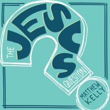 The Jesus Question by Matthew Kelly | CD/MP3 of the Month May 2014