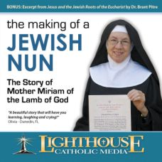 The Making of a Jewish Nun by Mother Miriam of the Lamb of God | Catholic CD of the Month Club August 2013 | CD of the Month Club | Catholic CD | faith raiser | faithraiser | catholic media | new evangelization | year of faith