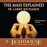 The Mass Explained Catholic CD or Catholic MP3 by Fr. Larry Richards