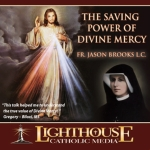 The Saving Power of Divine Mercy Catholic CD or Catholic MP3 by Fr. Jason Brooks, L.C.