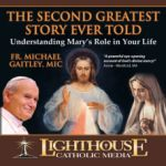 The Second Greatest Story Ever Told by Fr. Michael Gaitley | CD of the Month Club December 2012 | MP3 of the Month Club December 2012 | faith raiser | faithraiser | new evangelization | catholic media