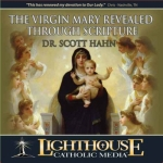 The Virgin Mary Revealed Through Scripture Catholic Media by Dr. Scott Hahn
