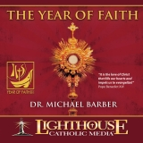 The Year of Faith Catholic CD or Catholic MP3 by Dr. Michael Barber