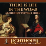 There is Life in the Womb Catholic CD or Catholic MP3 by Archbishop Fulton J. Sheen