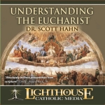 Understanding the Eucharist Catholic CD or Catholic MP3 by Dr. Scott Hahn