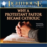 Why a Protestant Pastor Became Catholic Catholic CD or Catholic MP3 by Dr. Scott Hahn | faith raiser | new evangelization | catholic media | year of faith