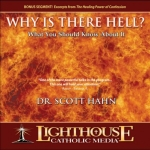 Why Is There Hell? What You Should Know About It Catholic CD or Catholic MP3 by Dr. Scott Hahn