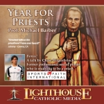 Year for Priests Catholic CD or Catholic MP3 by Dr. Michael Barber   faith raiser   new evangelization   catholic media   year of faith   catholic cd   catholic MP3