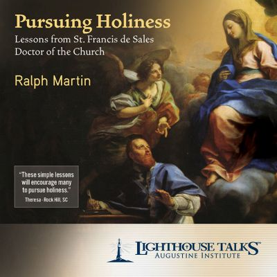 Catholic Media of the Week: Pursuing Holiness – Lessons from St. Francis de Sales by Ralph Martin (www.Faithraiser.net)