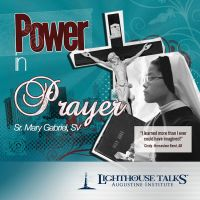 Power In Prayer Catholic Media by Sister Mary Gabriel | Faith Raiser | Faithraiser
