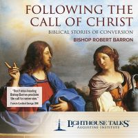 Following the Call of Christ Catholic Media by Bishop Robert Barron
