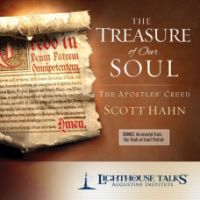 The Treasure of Our Soul: The Apostles' Creed by Dr. Scott Hahn | CD of the Month Club April 2017 | MP3 of the Month Club April 2017