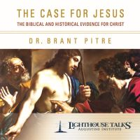 The Case for Jesus: The Biblical and Historical Evidence for Christ by Dr. Brant Pire | CD of the Month Club May 2017 | MP3 of the Month Club May 2017