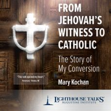 From Jehovah's Witness to Catholic by Mary Kochan | Faithraiser | Catholic Media