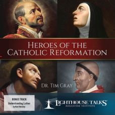 Heroes of the Catholic Reformation by Dr. Tim Gray | Faithraiser | CD of the Month Club October 2017 | MP3 of the Month Club October 2017