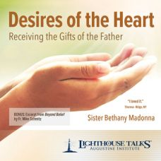 Desires of the Heart: Receiving the Gifts of the Father by Sr. Bethany Madonna | Faithraiser | CD of the Month Club December 2017 | MP3 of the Month Club December 2017