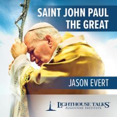 Saint John Paul the Great by Jason Evert | Faithraiser | Catholic Media of the Month April 2018