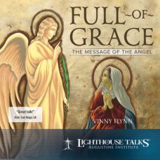 Full of Grace: The Message of the Angel by Vinny Flynn | Catholic Media April 2018 | Faithraiser
