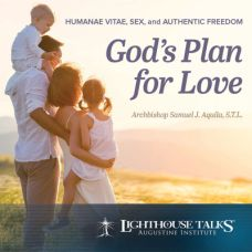 God's Plan for Love: Humanae Vitae, Sex, and Authentic Freedom by Archbishop Samuel J. Aquila | Faithraiser | Catholic Media 2018