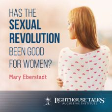Has the Sexual Revolution Been Good For Women? by Mary Eberstadt | Faithraiser