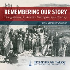 Remembering Our Story: Evangelization in America During the 19th Century by Emily Chapman | Catholic Media March 2018 | Faithraiser