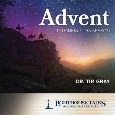 Advent: Rethinking the Season by Dr. Tim Gray Faithraiser Catholic Media of the Month November 2018
