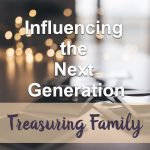 Influencing the Next Generation Devotional Reflection