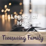 Legacy of Hope Devotional Reflection