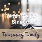 When You've Sinned (Treasuring Family Devotional Reflection)