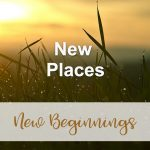 New Places (New Beginnings Devotional Reflection)