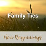 Family Ties (New Beginnings Devotional Reflection)