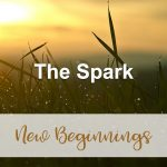 The Spark (New Beginnings Devotional Reflection)