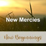 New Mercies (New Beginnings Devotional Reflection)