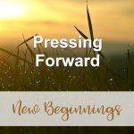 Pressing Forward (New Beginnings Devotional Reflection)