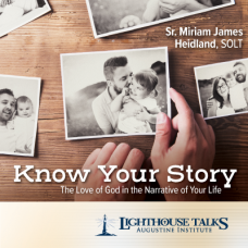 Catholic Talk of the Month: Know Your Story - The Love of God in the Narrative of Your Life by Sr. Miriam James Heidland Faithraiser Catholic Media 2019