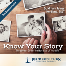 Know Your Story: The Love of God in the Narrative of Your Life by Sr. Miriam James Heidland SOLT Faithraiser Catholic Media 2018