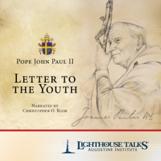 Letter to the Youth by Pope John Paul II by Dr. Christopher Blum Faithraiser Catholic Media 2019