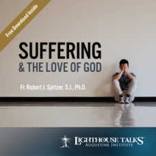 Suffering & The Love of God by Fr. Robert Spitzer, SJ Faithraiser Catholic Media 2018