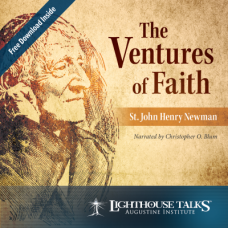 The Ventures of Faith: St. John Henry Newman by Dr. Christopher Blum Faithraiser Catholic Media 2019