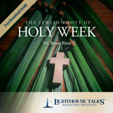 The Jewish Roots of Holy Week by Dr. Brant Pitre Faithraiser Catholic Media 2020