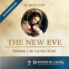 The New Eve: Episode 1 of Lectio Mary by Dr. Brant Pitre Faithraiser Catholic Media of the Month 2019