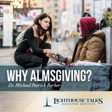 Why Almsgiving? by Dr. Michael Barber Faithraiser Catholic Media of the Month 2019